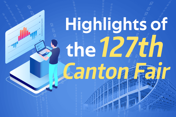 Infographic | Highlights of the 127th Canton Fair